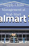 Supply Chain Management at Wal-Mart (English Edition)