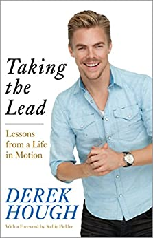 Taking the Lead: Lessons from a Life in Motion par [Hough, Derek]