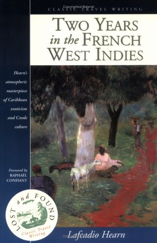 two-years-in-the-french-west-indies-lost-and-found-series-by-lafcadio-hearn-2000-12-02