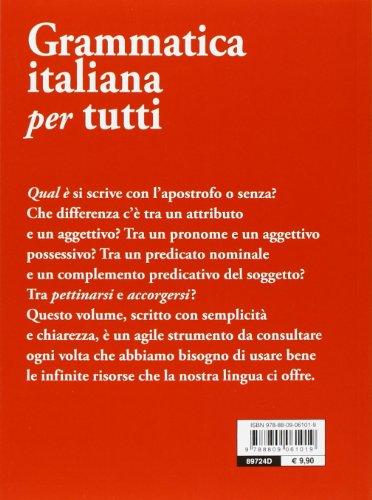 Grammatica italiana per tutti. Regole, spiegazioni, eccezioni, esempi, test (Dizionari e repertori)