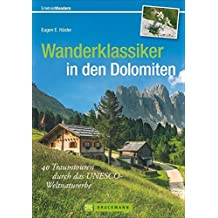 Wanderklassiker in den Dolomiten: 40 Traumtouren durch das UNESCO-Weltnaturerbe (Erlebnis Wandern)