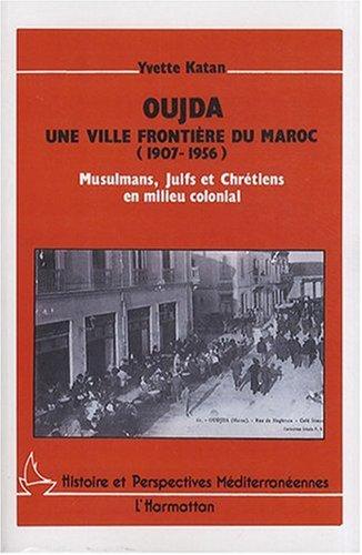 Oujda, une ville frontière du Maroc (19...