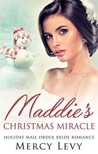 Epub Free Download Maddie's Christmas Miracle: Holiday Mail Order Bride Romance PDF