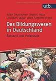 Das Bildungswesen in Deutschland: Bestand und Potenziale -