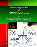 """Understanding the Role of CRISPR-Cas Systems in Virulence of Pathogenic Bacteria"" (English Edition)"