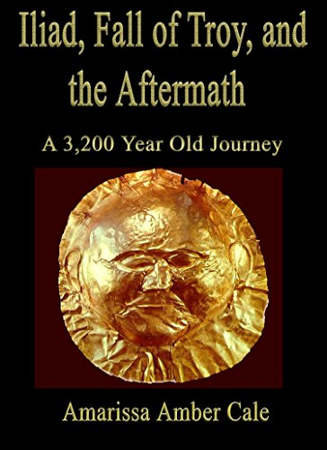 ebook: Iliad, Fall of Troy, and the Aftermath: A 3,200 Year Old Journey (B00SX6JNS8)