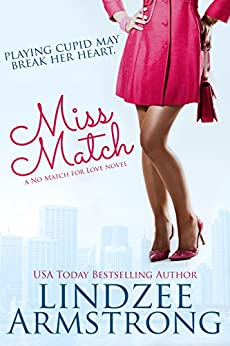 Miss Match (No Match for Love) by [Armstrong, Lindzee]