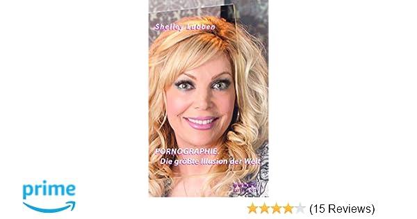 24b9b3083a152a Pornographie: Die größte Illusion der Welt: Amazon.de: Shelley Lubben:  Bücher