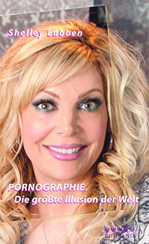 Pornographie: Die größte Illusion der Welt