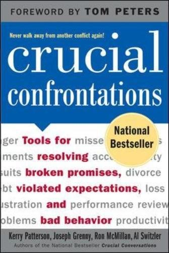 Crucial Confrontations: Tools for Talking About Violated Expectations and Broken Promises: Tools for Talking About Broken Promises, Violated Expectations, and Bad Behavior (Comp-tool)