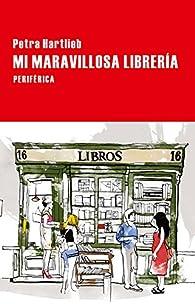 Mi maravillosa librería par Petra Hartlieb