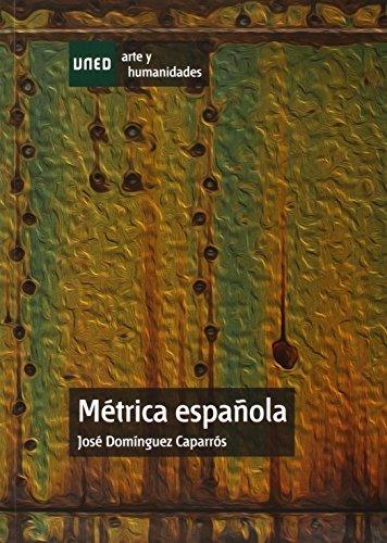 Métrica española (ARTES Y HUMANIDADES) por José DOMÍNGUEZ CAPARRÓS