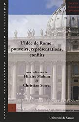 L'idée de Rome : pouvoirs, représentations, conflits
