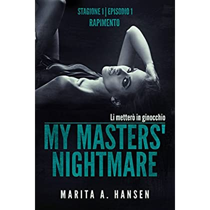 My Masters' Nightmare Stagione 1, Episodio 1 Rapimento