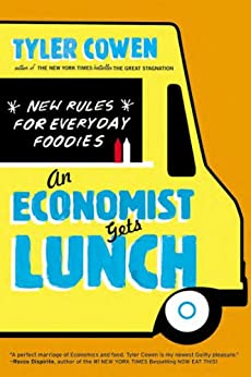 An Economist Gets Lunch: New Rules for Everyday Foodies par [Cowen, Tyler]