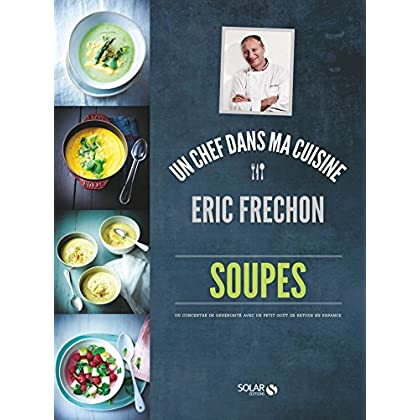 Soupes - Eric Fréchon (ERIC FRECHON)