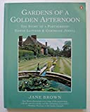 Gardens of a Golden Afternoon - Story of a Partnership: Edwin Lutyens and Gertrude Jekyll