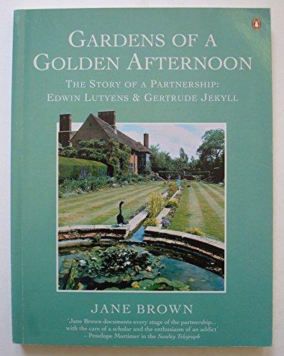Gardens of a Golden Afternoon: The Story of a Partnership: Edward Lutyens and Gertrude Jekyll; Updated Edition: Edwin Lutyens and Gertrude Jekyll (Brown Bear Garden)