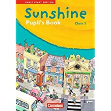 Sunshine - Early Start Edition 3: 3. Schuljahr - Pupil's Book