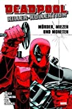 Deadpool Killer-Kollektion: Bd. 1: Mörder, Miezen und Moneten