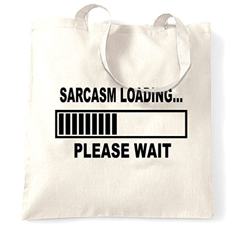 Sarcasmo Caricamento Attendere prego Slogan divertente Sassy Attitude Sacchetto Di Tote White