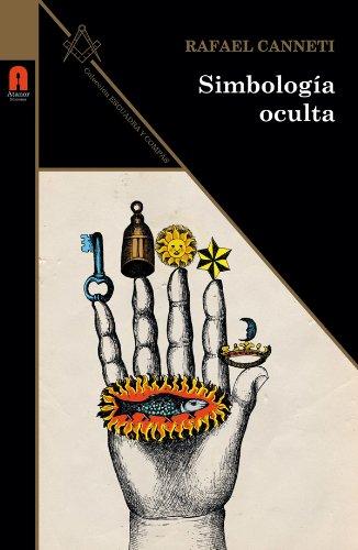 SIMBOLOGIA OCULTA (Escuadra y Compás nº 3) por Rafael Canneti