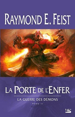 La Guerre des démons T02 La Porte de l'Enfer par Raymond E. Feist