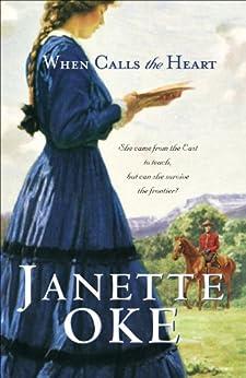 When Calls the Heart (Canadian West Book #1) de [Oke, Janette]