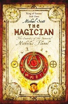 The Magician: Book 2 (The Secrets of the Immortal Nicholas Flamel) (English Edition) van [Scott, Michael]