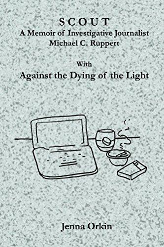 scout-a-memoir-of-investigative-journalist-michael-c-ruppert-english-edition