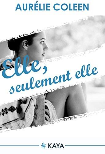Elle seulement Elle Intrégrale par Aurelie Coleen
