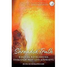 Shrouded Truth: Biblical Revelations Through Past Life Journeys (Radiant Light Series)