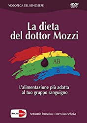 La dieta del dottor Mozzi. L'alimentazione più adatta al tuo gruppo sanguigno. DVD