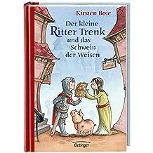 Der kleine Ritter Trenk und das Schwein der Weisen - Vorlesegeschichten by Kirsten Boie (2012-02-06)