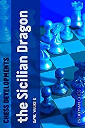 Chess Developments: The Sicilian Dragon by David Vigorito (2012-02-21)