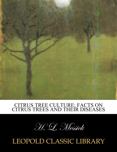 citrus-tree-culture-facts-on-citrus-trees-and-their-diseases