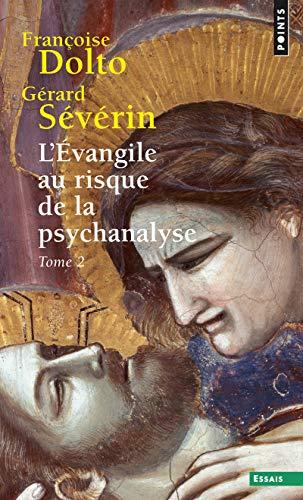 L'évangile au risque de la psychanalyse. Tome 2 (2)