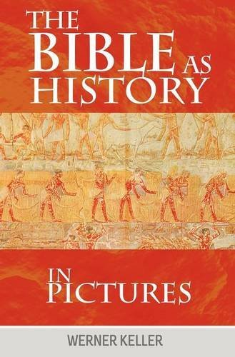 The Bible as History in Pictures by Keller Werner (May 15,2012)