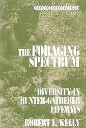 The Foraging Spectrum: Diversity in Hunter-Gatherer Lifeways