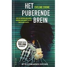 Het puberende brein: Over de ontwikkeling van de hersenen in de unieke periode van de adolescentie