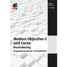 Modern ObjectiveC und Cocoa Praxiseinstieg: Programmierung für Mac OS X und iPhone (mitp Professional)