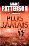 Plus jamais | Patterson, James (1947-....). Auteur