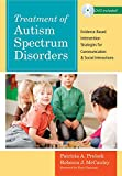 Treatment of Autism Spectrum Disorders: Evidence-Based Intervention Strategies for Communication and Social Interactions (Communication and Language Intervention (Unnumbered))