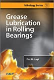 Grease Lubrication in Rolling Bearings by Piet M. Lugt (2013-02-18)