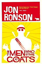 The Men Who Stare At Goats by Jon Ronson (2012-01-05)