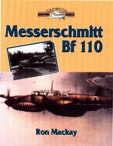 Messerschmitt Bf 110 (Crowood Aviation Series) by Donald MacKay (2000-04-02)