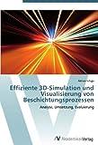Effiziente 3D-Simulation und Visualisierung von Beschichtungsprozessen: Analyse, Umsetzung, Evaluierung