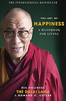 The Art of Happiness: A Handbook for Living by [Dalai Lama]