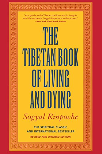 The Tibetan Book of Living and Dying: The Spiritual Classic & International Bestseller: 20th Anniversary Edition: A New Spiritual Classic from One of ... Interpreters of Tibetan Buddhism to the West