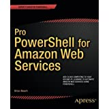 Pro PowerShell for Amazon Web Services: DevOps for the AWS Cloud 1st edition by Beach, Brian (2014) Paperback